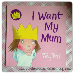 O's book of the week - ! Want My Mum by Tony Ross