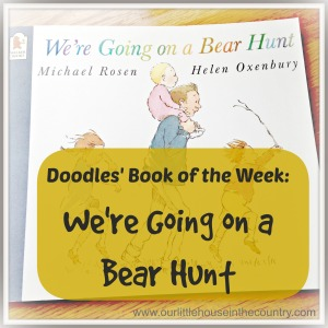 Doodles' Book of the Week - We're Going on a Bear Hunt - great choice for preschoolers!