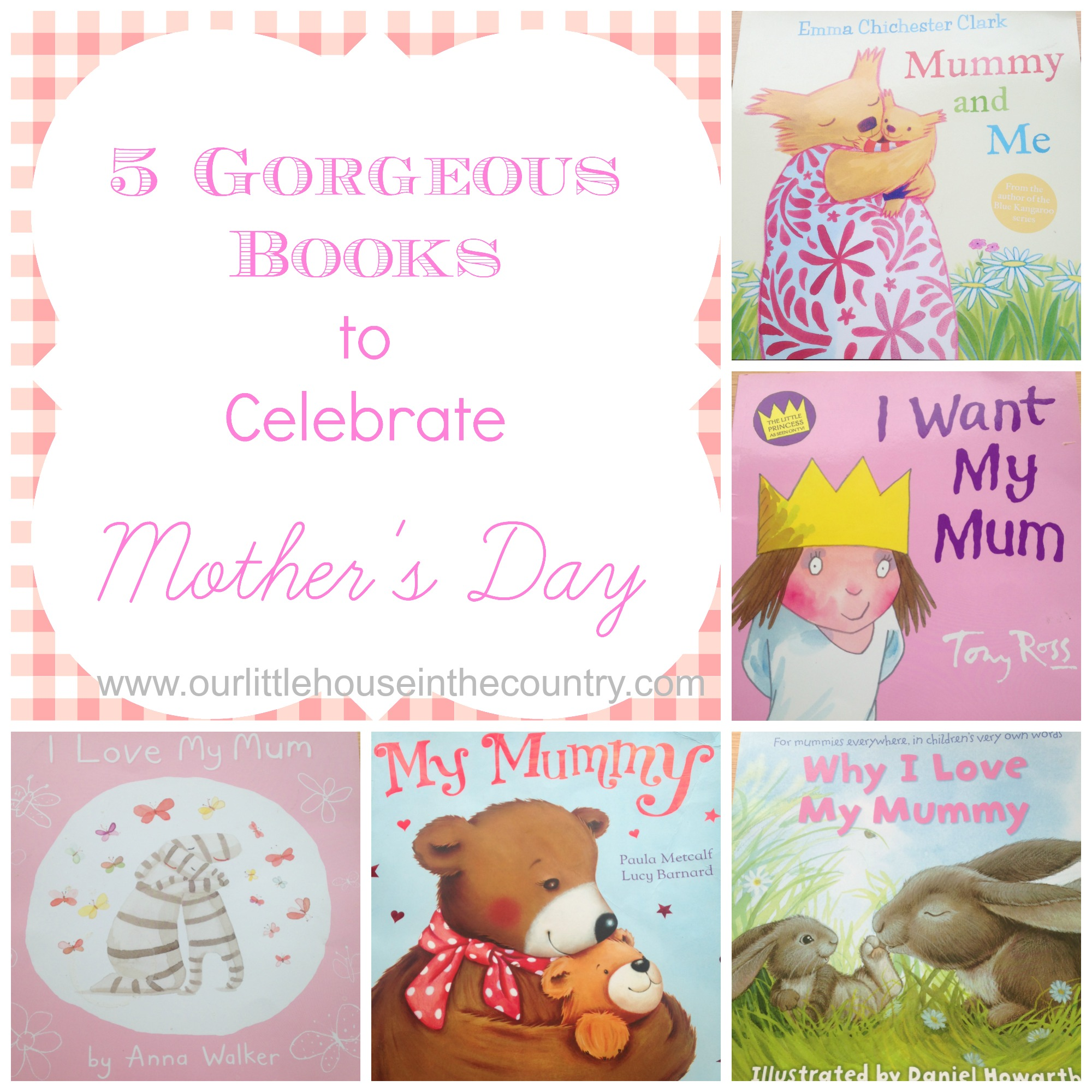 5 gorgeous books to celebrate mother s day our little house in the