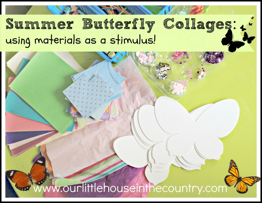Summer Butterfly Collages, an invitation to create, using materials as a stimulus - Our Little House in the Country