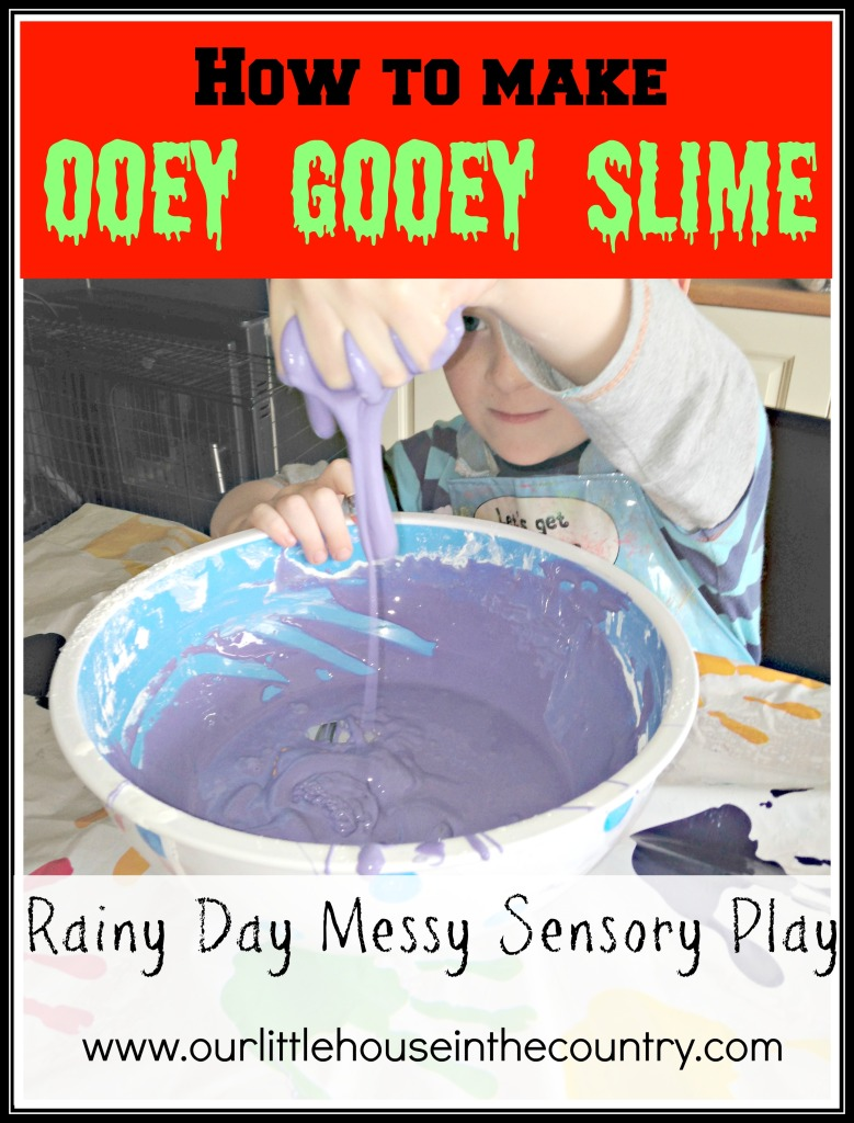 How to make Ooey Gooey Slime - Rainy Day Messy Sensory Fun - Our Little House in the Country #messyplay #slime