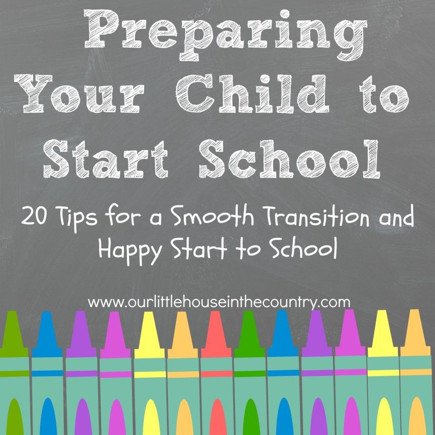 20 Tips for Preparing Your Child to Start School - http://ourlittlehouseinthecountry.com #startingschool #backtoschool