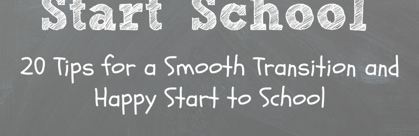 20 Tips for Preparing Your Child to Start School - http://ourlittlehouseinthecountry.com #startingschool #backtoschool