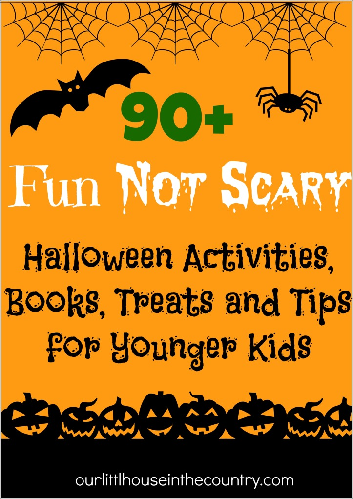 90+ Fun Not Scary Halloween Activities, Books, Tips and Treats for Younger Children - Our Little House in the Country
