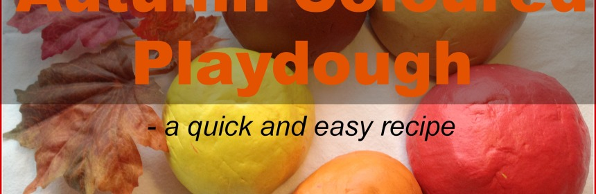 Autumn / Fall Coloured Playdough - A Quick and Simple Recipe - Our Little House in the Country