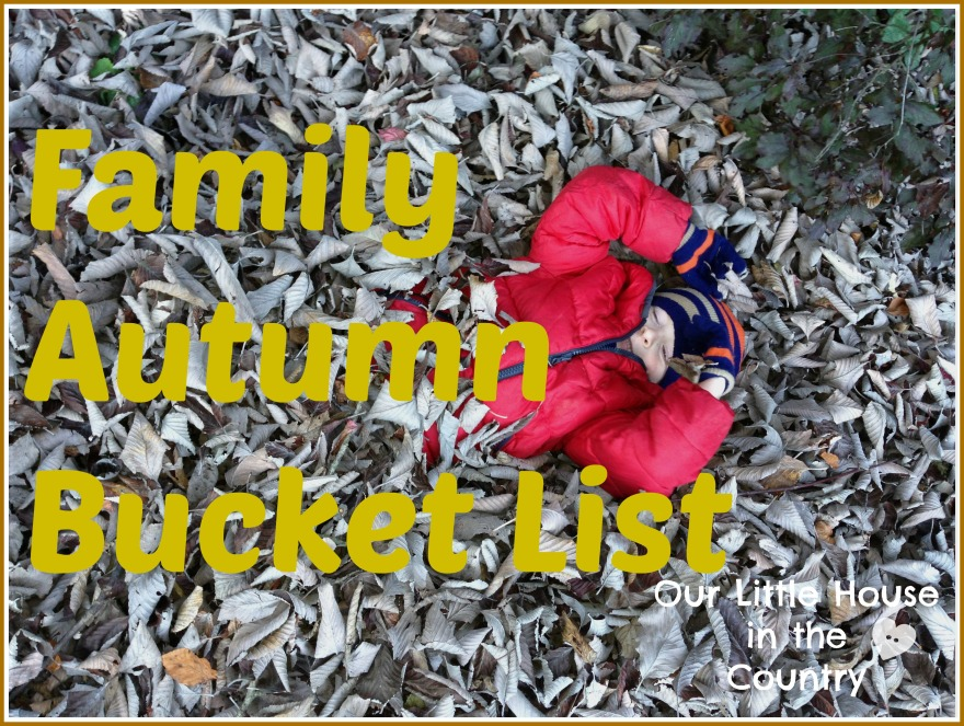 Autumn / Fall Bucket List - Our Little House in the Country