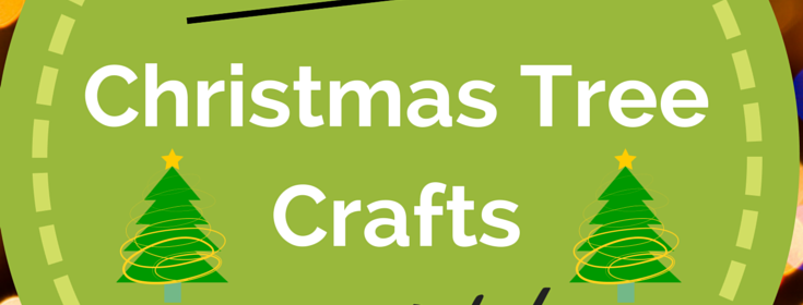 10 Christmas Tree Crafts for Kids to Make - Our Little House in the Country