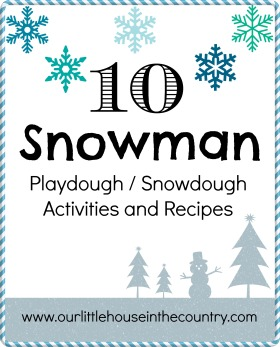 10 Snowman Playdough Snowdough Activities - Including Our Snowdough Recipe - Our Little House in the Country