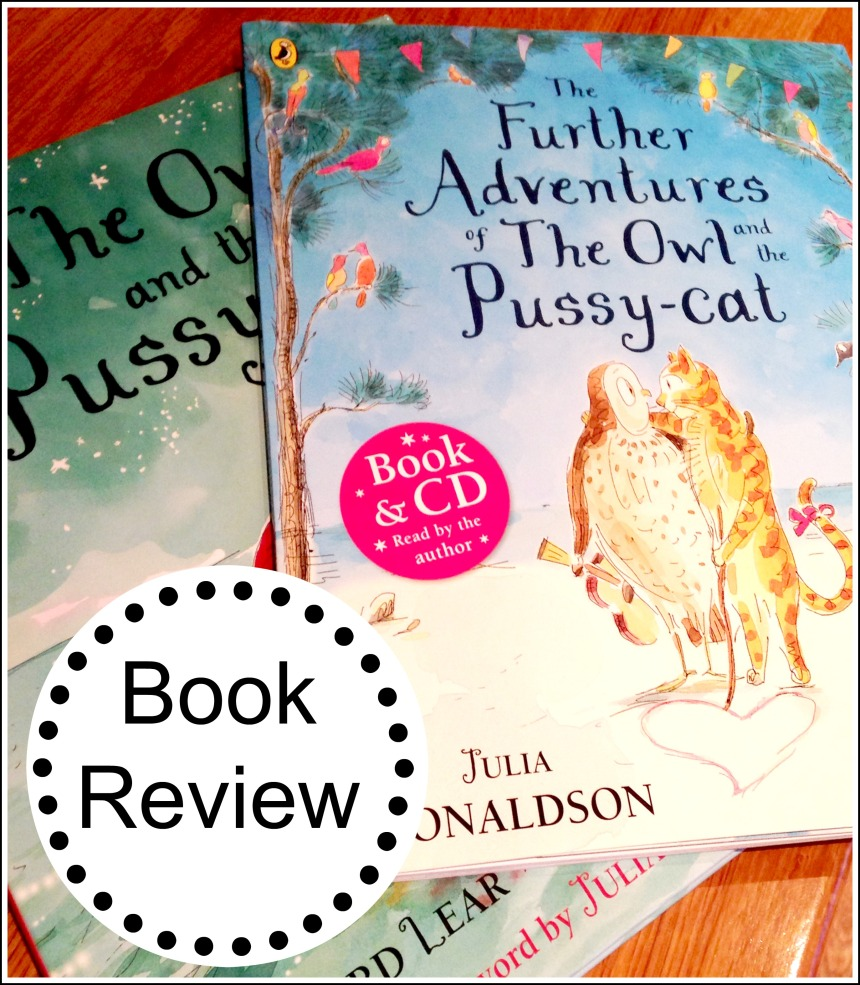 Book Review of the Further Adventures of The Owl and The Pussy Cat by Julia Donaldson - Our Little House in the Country 1