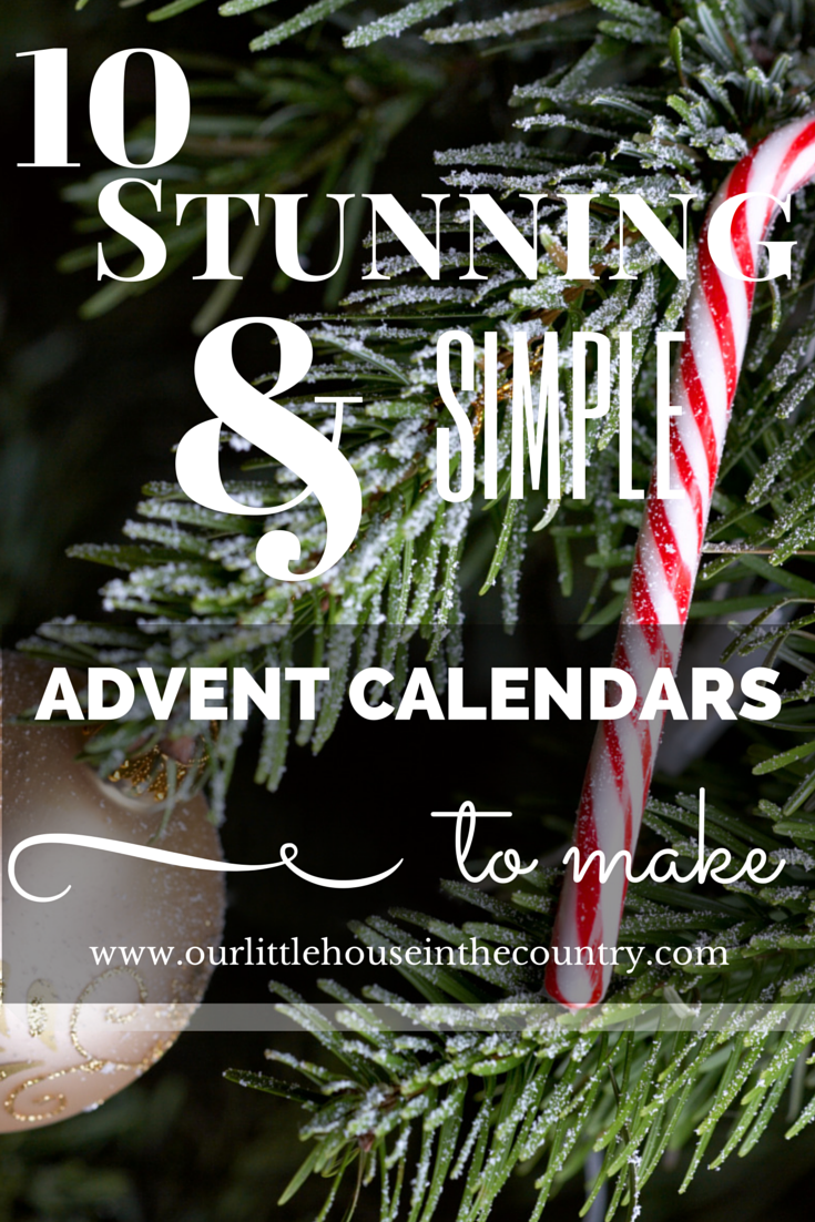 10 Stunning and Simple Advent Calendars to Make - Our Little House in the Country