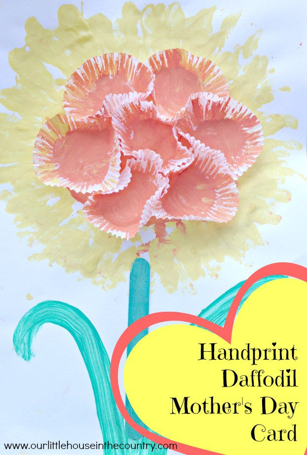 Daffodil Handprint Mother's Day Card - Our Little House in the Country