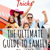 The Ultimate Guide to Travelling With Children