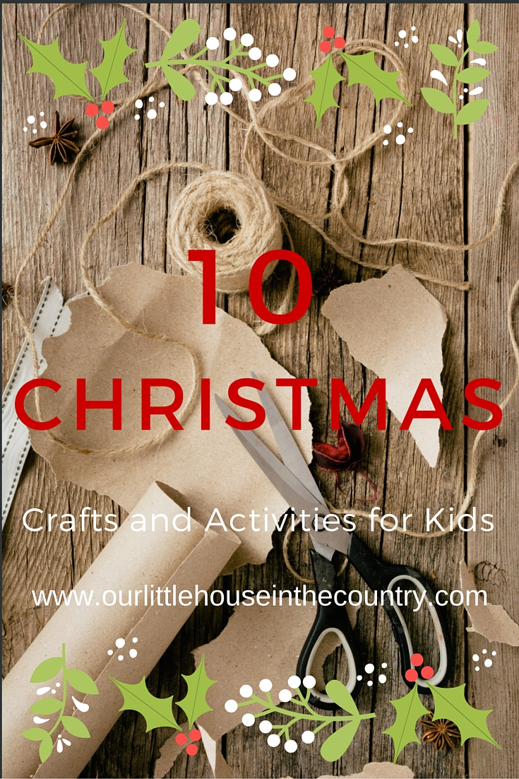 10 Christmas Crafts and Activities from Our Little House in the Country