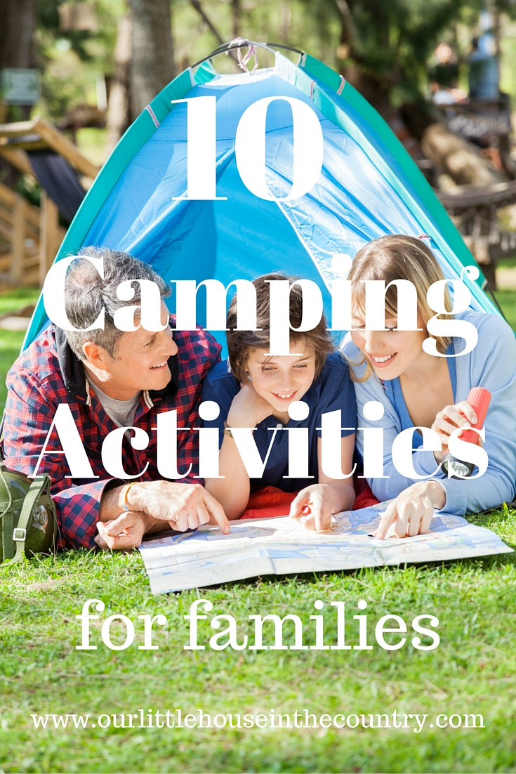 10 Camping Activities for Families - Our Little House in the Country