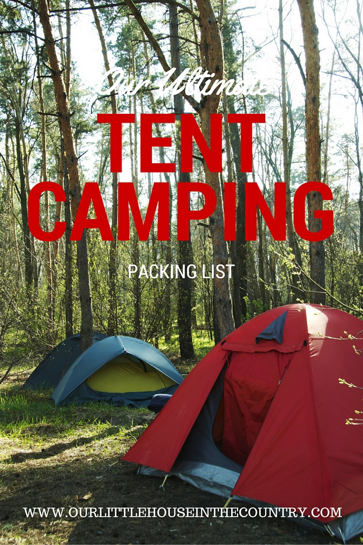 Our Ultimate Tent Camping Packing List - Our Little House in the Country